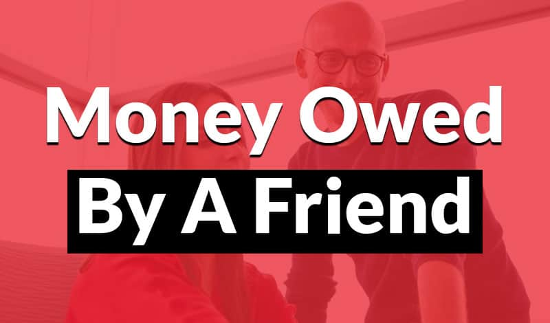 money owed by a friend