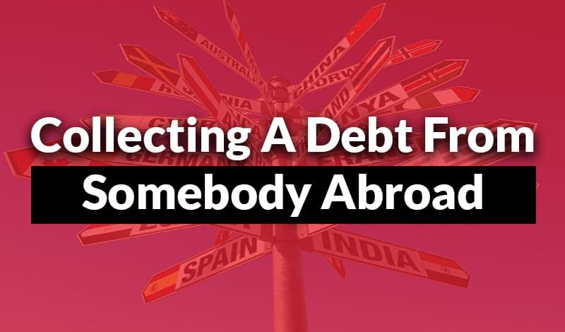 Collecting A Debt Abroad