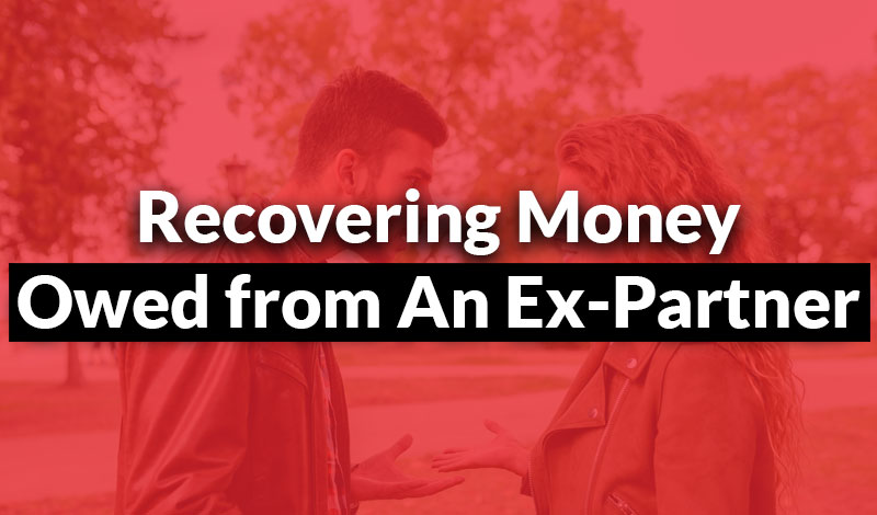 recovering money owed from an ex-partner
