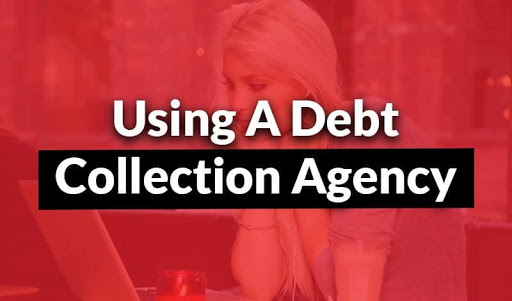 Using a Debt Collection Agency