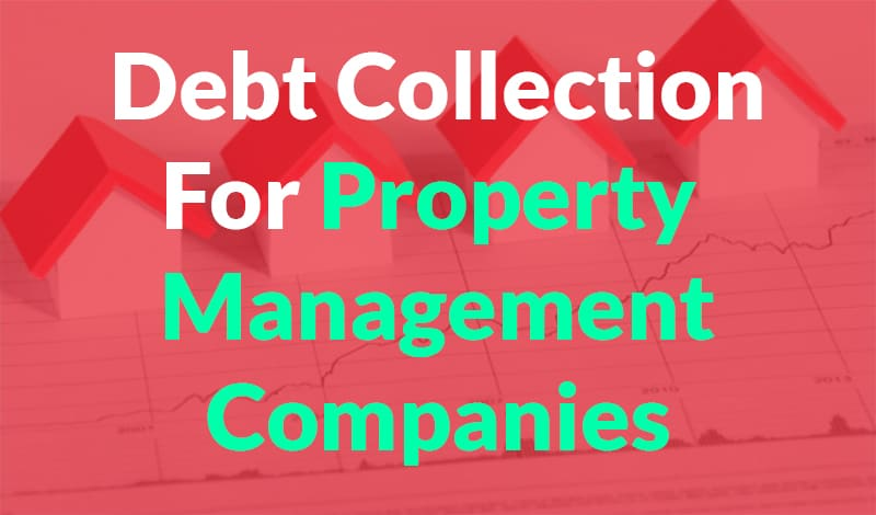 Debt Collection for Property Management Companies