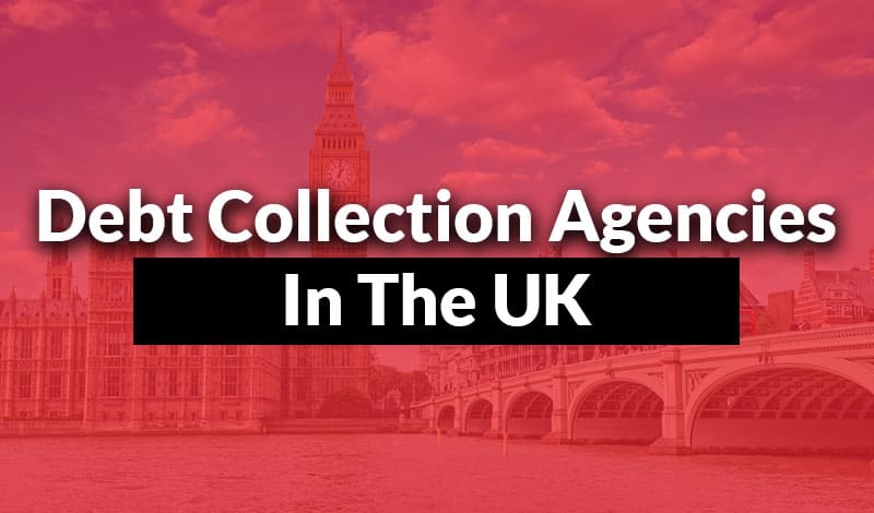 Debt Collection Agencies in the UK