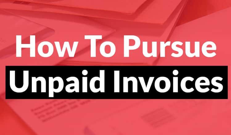 How To Pursue Unpaid Invoices