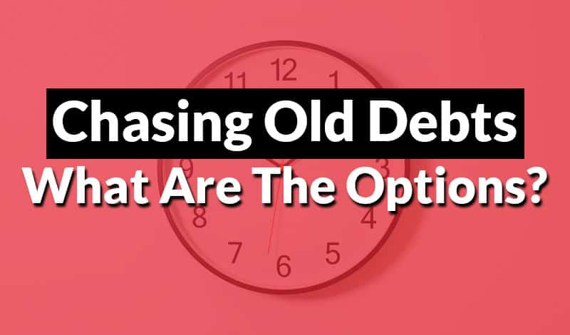 Chasing Old Debts chasing old debt options