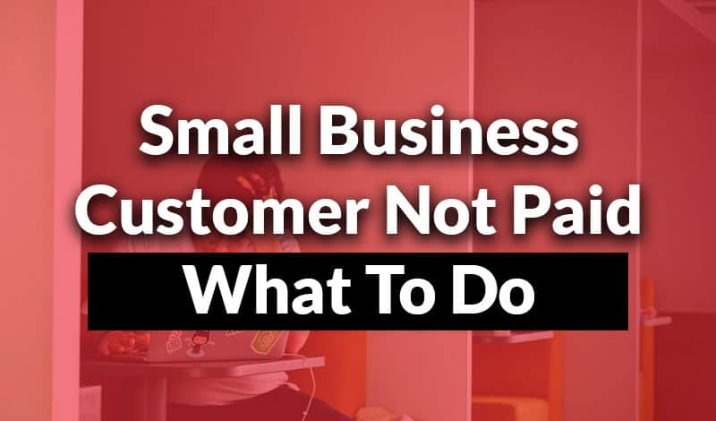 small business customer not paid