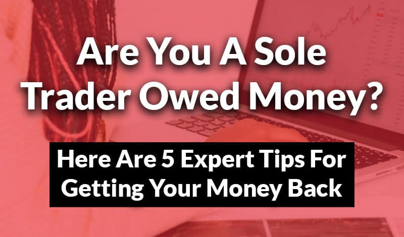Are You A Sole Trader Owed Money?