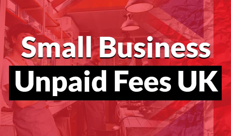Small business unpaid fees uk