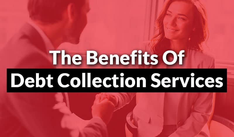 The Benefits of Debt Collection Services